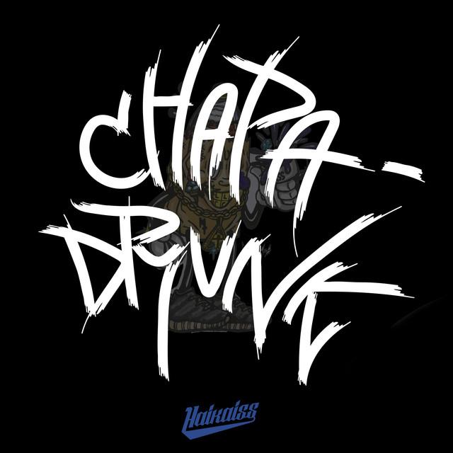Chapa Drunk