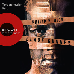 Blade Runner - Träumen Androiden von elektrischen Schafen? (Ungekürzte Lesung) Audiobook