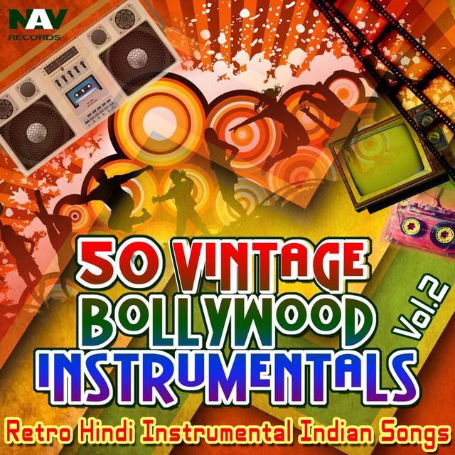 50 Vintage Bollywood Instrumentals: Retro Hindi Indian