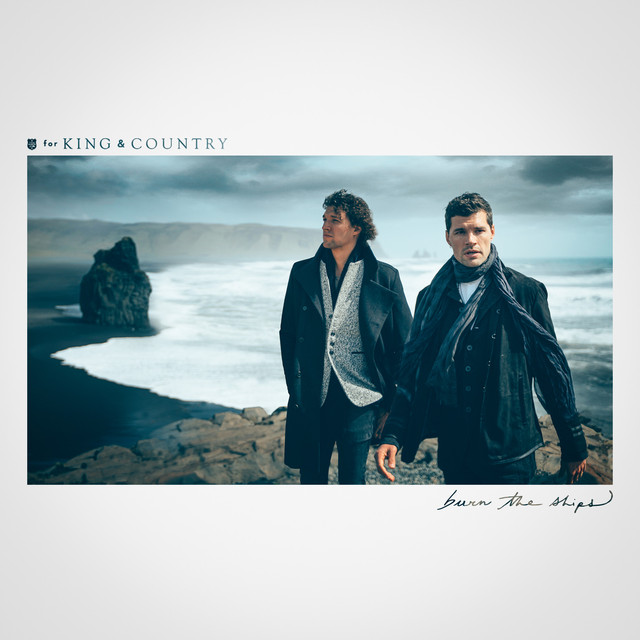 Album cover for Burn The Ships by for KING & COUNTRY