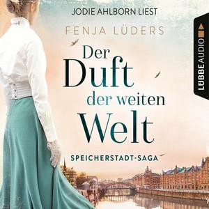 Der Duft der weiten Welt - Speicherstadt-Saga, Teil 1 (Gekürzt) Audiobook