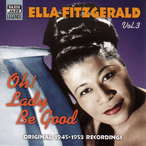 Fitzgerald, Ella: Oh! Lady Be Good (1945-1952) album