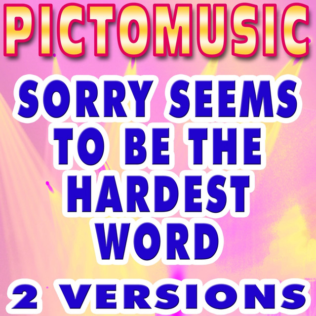 Sorry Seems to Be the Hardest Word (Karaoke Version) (Originally