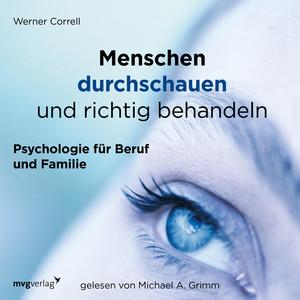 Menschen durchschauen und richtig behandeln (Psychologie für Beruf und Familie) Audiobook
