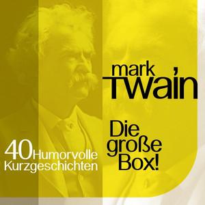 Mark Twain: 40 humorvolle Kurzgeschichten (Die große Box) Audiobook