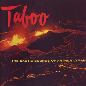 Taboo: The Exotic Sounds Of Arthur Lyman album