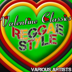 Valentine Classics: Reggae Style