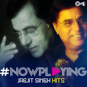 #NowPlaying: Jagjit Singh Hits Albümü