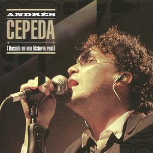Basado en una Historia Real - Andres Cepeda