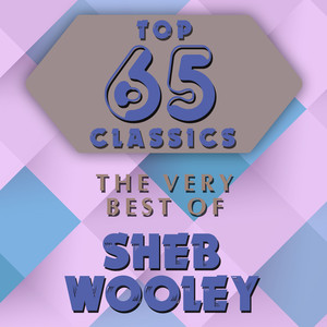 Top 65 Classics - The Very Best of Sheb Wooley album