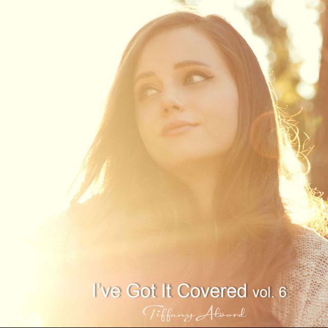 Album cover for I've Got It Covered Vol. 6 by Tiffany Alvord