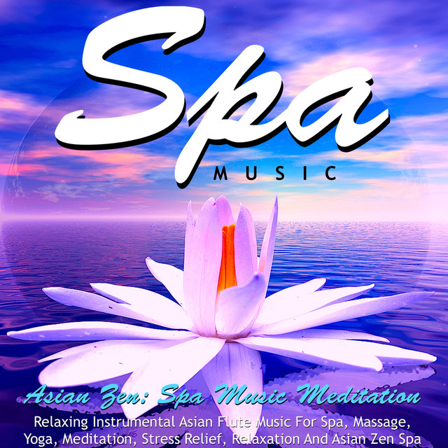 Music For Spa Lotus Flower A Song By Asian Zen Spa Music