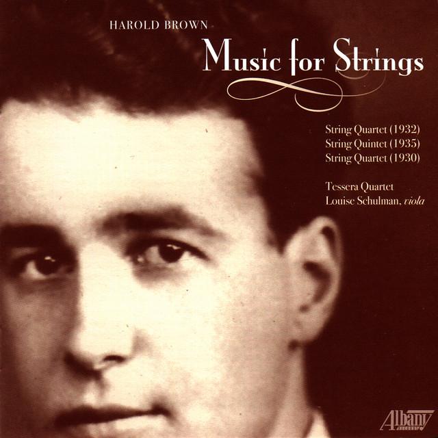 Tessera Quartet – Harold Brown: Works for Strings