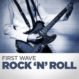 First Wave Rock'n'Roll