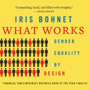What Works - Gender Equality by Design (Unabridged) Audiobook