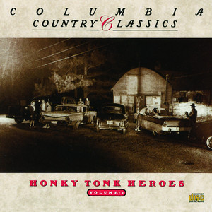 Columbia Country Classics Volume 2: Honky Tonk Heroes album