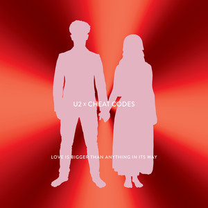 Love Is Bigger Than Anything In Its Way (U2 X Cheat Codes) Albümü