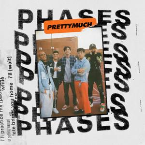 Phases - PRETTYMUCH