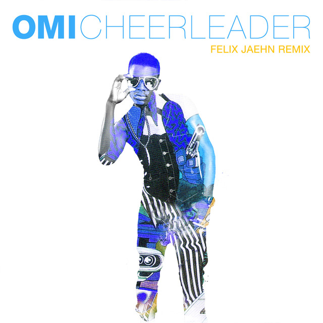 Cheerleader (Felix Jaehn Remix Radio Edit) by OMI on Spotify
