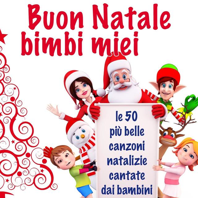 Buon Natale Per Bambini.Buon Natale Bimbi Miei Le 50 Piu Belle Canzoni Natalizie Cantate