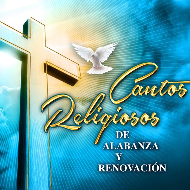 Cantos Religiosos de Alabanza y Renovación