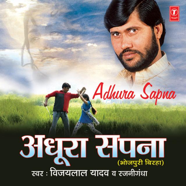 Adhura Sapna by Vijay Lal Yadav on Spotify
