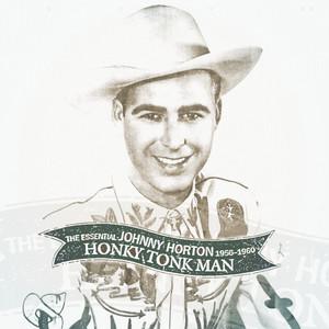Honky Tonk Man: The Essential Johnny Horton 1956-1960 album