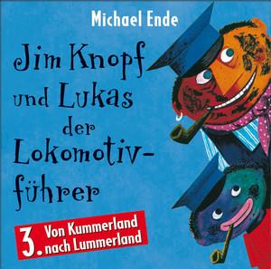 03: Jim Knopf und Lukas der Lokomotivführer (Hörspiel) [Von Kummerland nach Lummerland]
