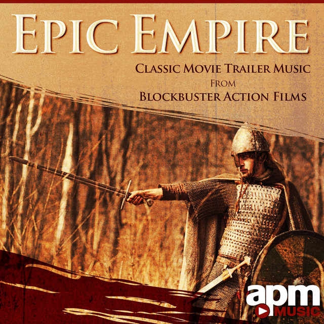 Epic Empire: Classic Movie Trailer Music from Blockbuster