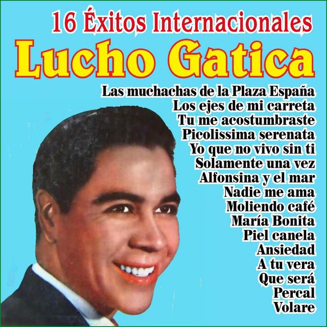 Lucho Gatica - 16 Éxitos Internacionales