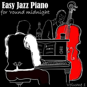 Easy Jazz Piano For 'Round Midnight, Vol. 1 Albumcover