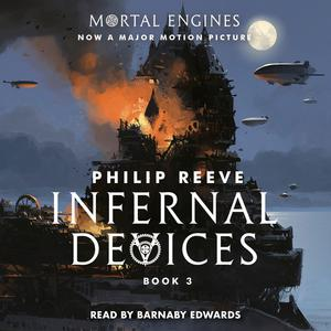 Infernal Devices - Mortal Engines, Book 3 (Unabridged) Audiobook