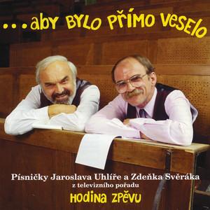 Jaroslav Uhlíř - ...aby bylo primo veselo