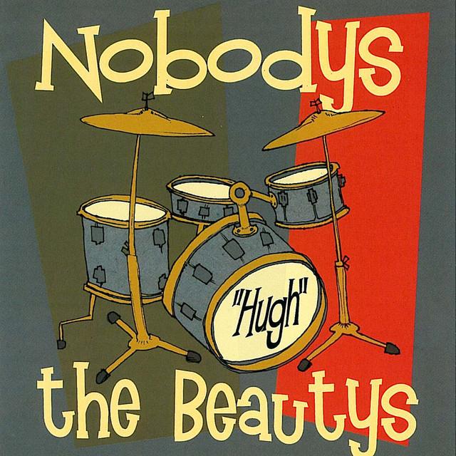 Nobodys, The Beautys Hugh album cover