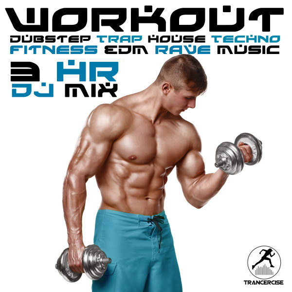 Workout Dubstep Trap House Techno Fitness EDM Rave Music 3
