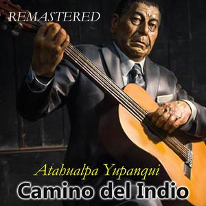 Camino del indio  - Atahualpa Yupanqui