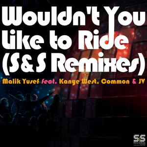 Wouldn't You Like to Ride (S&S Remixes) Albümü