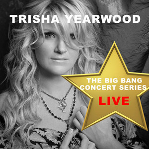 Big Bang Concert Series: Trisha Yearwood (Live) album