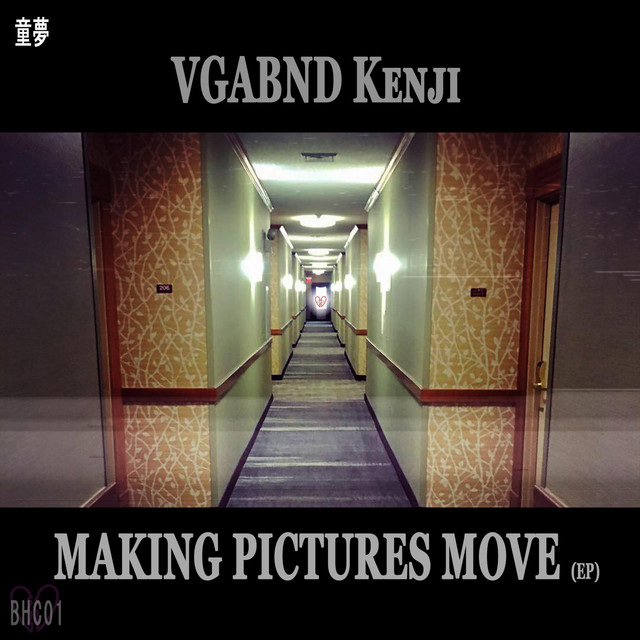 Album cover for Making Pictures Move (EP) by VGABND Kenji