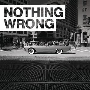 Nothing Wrong Albümü
