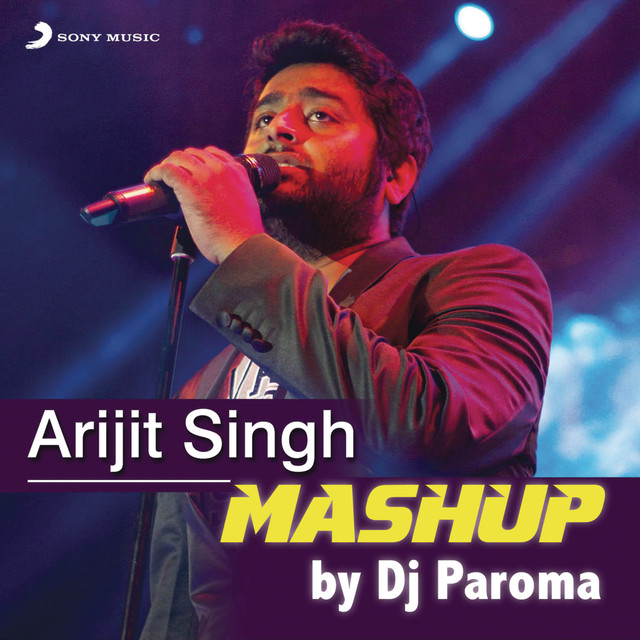 arijit singh mashup by dj paroma a song by jeet gannguli sharib