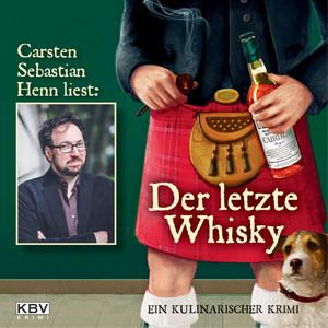 Der letzte Whisky (Ein kulinarischer Krimi)