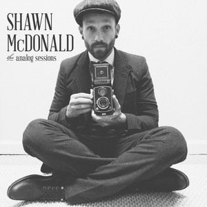 The Analog Sessions - Shawn Mcdonald