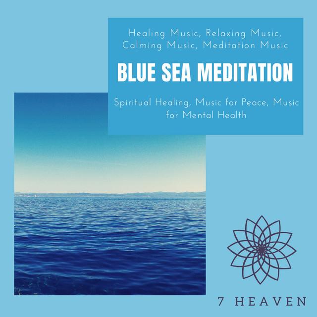 Blue Sea Meditation (Healing Music, Relaxing Music, Calming Music