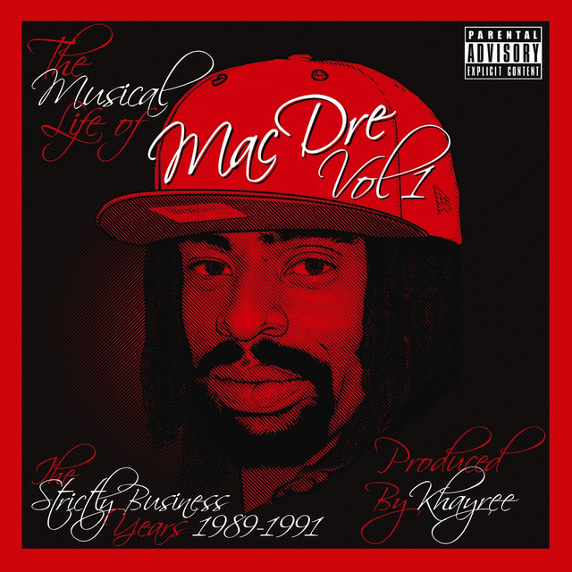 The Musical Life of Mac Dre Vol 1 - The Strictly Business Years: 1989-1991