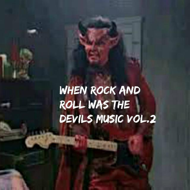 Joe Simon, Alice Cooper, The Grassroots When Rock and Roll Was the Devil's Music, Vol. 2 album cover