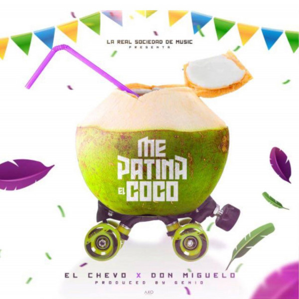 Me Patina El Coco Remix (feat. Don Miguelo) [El Chevo Remix]