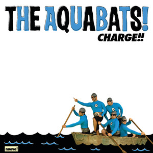 Charge!! - The Aquabats!