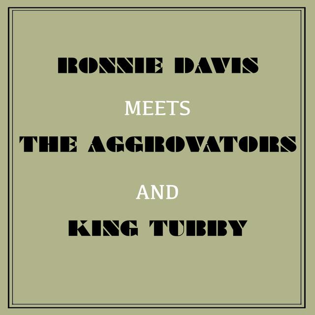 Ronnie Davis Meets the Aggrovators & King Tubby