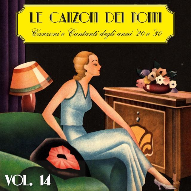Le canzoni dei nonni vol 14 canzoni e cantanti degli anni 39 20 e 39 30 by various artists on - La finestra album ...